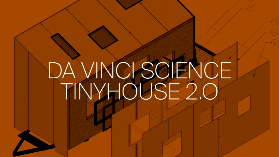 Da Vinci Tiny House Project